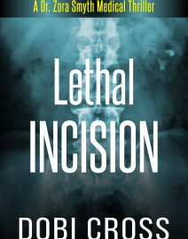 Dobi Cross_Medical Thriller_Lethal Incision_Ebook_Website 04272019 vF