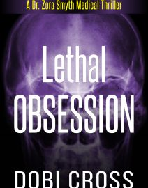 Dobi Cross_Medical Thriller_Lethal Obsession_Ebook_Website 04272019 vF