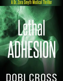 Dobi Cross_Medical Thriller_Lethal Adhesion_Ebook_Website 04272019 vF