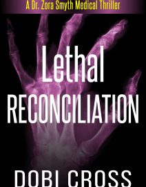 Dobi Cross_Medical Thriller_Lethal Reconciliation_Ebook_Website 09032019 vF
