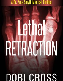 Dobi Cross_Medical Thriller_Lethal Retraction_Ebook_Website 01132020 vF