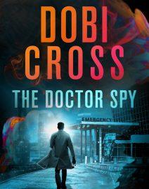 Dobi Cross_The Doctor Spy 02182021 vF_website